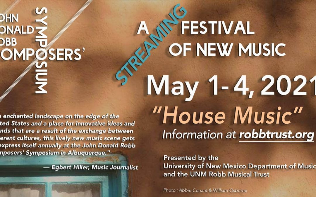 """THE JOHN DONALD ROBB COMPOSERS' SYMPOSIUM 2021 """"HOUSE MUSIC"""""""