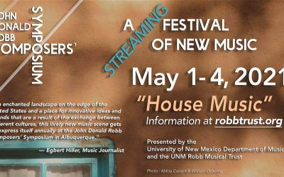 "THE JOHN DONALD ROBB COMPOSERS' SYMPOSIUM 2021 ""HOUSE MUSIC"""