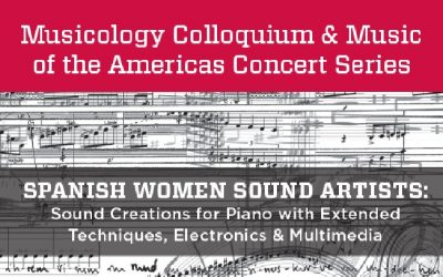 Spanish Women Sound Artists: Sound creations for piano with extended techniques, electronics & multimedia